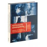 Libro Fotografía Experimental Tapa Dura - Aa. Vv. - Ed Blume