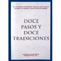 Doce Pasos Y Doce Tradiciones - Alcoholicos Anonimos Libro