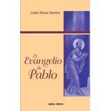El Evangelio De Pablo Carlo Maria Martini