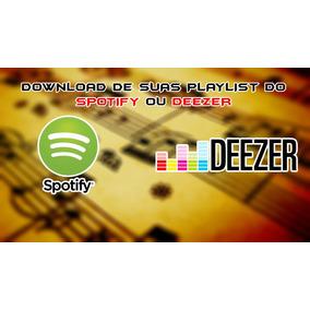 Baixamos Suas Playlist Do Spotify Ou Deezer