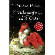 Metamorfosis En El Cielo - Mathias Malzieu / Debolsillo