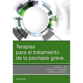Terapias Para El Tratamiento De La Psoriasis Grave Feldman