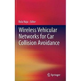 Wireless Vehicular Networks For Car Collision