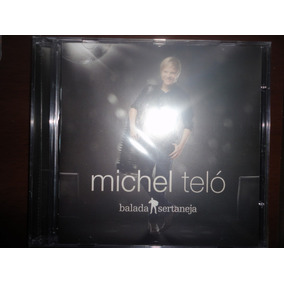 Cd Michel Telo - Balada Sertaneja - Frete Gratis