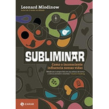 Subliminar Edicao De Bolso De Leonard Mlodinow Jorge Zahar