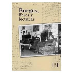 Borges Libros Y Lecturas - Rosato Y Alvarez Edicion 2017