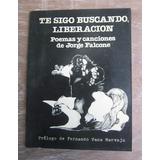 Jorge Falcone- Te Sigo Buscando Liberación (firmado)