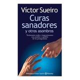 Curas Sanadores Y Otros Asombros - Sueiro, Victor