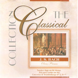 Cd J.s. Bach - The Classical Collection - 10 - Novo***