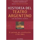 Historia Del Teatro Argentino Volumen 1 - Pellettieri, Osval