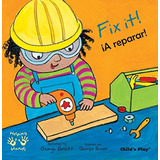 Fix It!/a Reparar (helping Hands (bilingual)) Georgie Birke