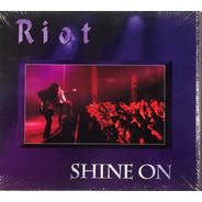 Riot - Shine On - Cd Germany Digipack Lacrado