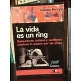 La Vida Es Un Ring Osvaldo Principi Boxeadores