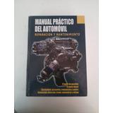 Manual Practico Del Automóvil, Reparación Y Mantenimiento.