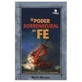 Livro O Poder Sobrenatural Da Fé Bispo Macedo