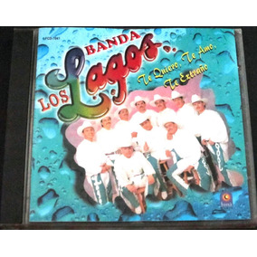Banda Los Lagos - Te Quiero Te Amo Te Extraño Importado Usa