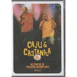 Caju & Castanha - Dvd Ao Vivo Centro Tradições Nordestinas