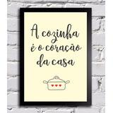Poster Com Moldura A Cozinha É O Coração Da Casa