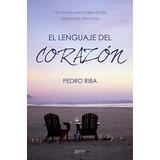 El Lenguaje Del Corazón; Pedro Riba