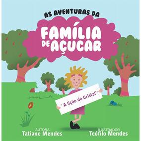 Livro Infantil - As Aventuras Da Família De Açúcar