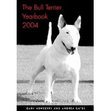 Libro: The 2004 Bull Terrier Yearbook. Oferta