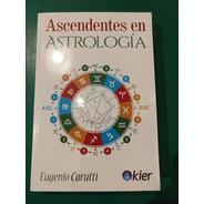 Ascendentes En Astrología Eugenio Carutti