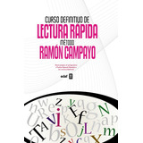 Curso Definitivo De Lectura Rapida: Metodo De Ramon Campayo