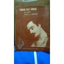 El Loco, Arena Y Espuma- Gibran Jalil Gibran