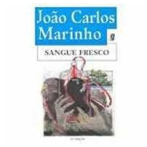 Sangue Fresco - Joao Carlos Marinho