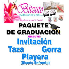 Paquete De Graduación; Invitación, Gorra, Taza Y Playera!!!
