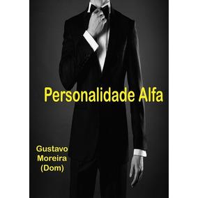 Livro: Personalidade Alfa - (pickup, Pua, Sedução, Seduzir)