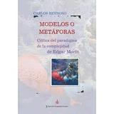 Modelos O Metáforas - Carlos Reynoso - Ed. San Benito