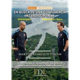 En Busca De Una Confluencia Interdiscipl - Matabosch Piju...