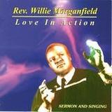 Cd Rev. Willie Morganfield - Love In Action - Importado