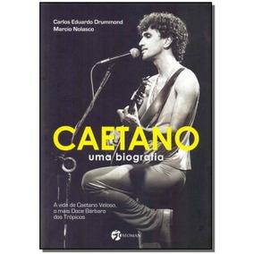 Caetano - Uma Biografia,drummond, Carlos Eduardo / Nolasco,