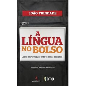 A Língua No Bolso - Dicas De Português Para Toda