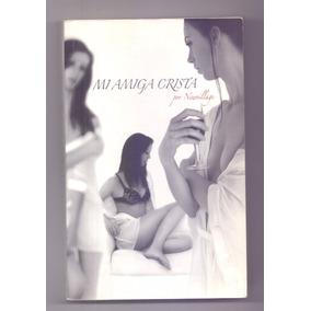 Libro Mi Amiga Crista Newvillage Heterosexuales Homosexual