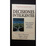 Decisiones Inteligentes. Hammond, John, Et.al Norma