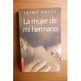 La Mujer De Mi Hermano - Jaime Bayly - B Estado - Envíos
