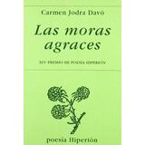 Las Moras Agraces (poesía Hiperión) Carmen Jodra Davo
