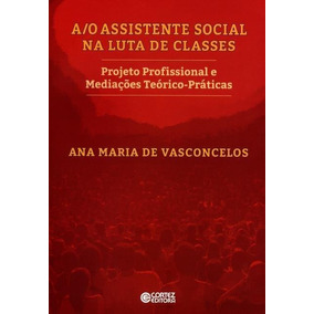 A/o Assistente Social Na Luta De Classes