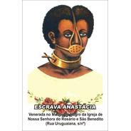 Milheiro Escrava Anastácia