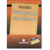 Estrutura E Funcionamento Do Sistema Escolar Alemão - Livro