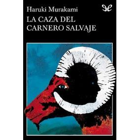 La Caza Del Carnero Salvaje Haruki Murakami Libro Digital