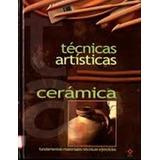 Libro: Técnicas Artísticas. Ceramica - Raúl Gómez