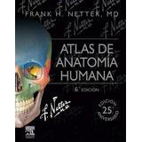 Netter Atlas De Anatomía Humana 6ta Edición