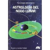 Astrología Del Nodo Lunar; Andrés Col. Schmidt Bruno Huber