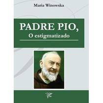 Padre Pio, O Estigmatizado