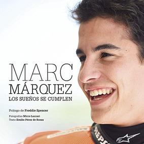 Marc Márquez Rústica. Los Sueños Se Cumplen (ge Envío Gratis