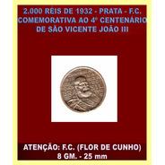 Moedas 2.000 Réis São Vicente F,c, - Veja Fotos